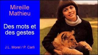 Des mots et des gestes - Mireille Mathieu
