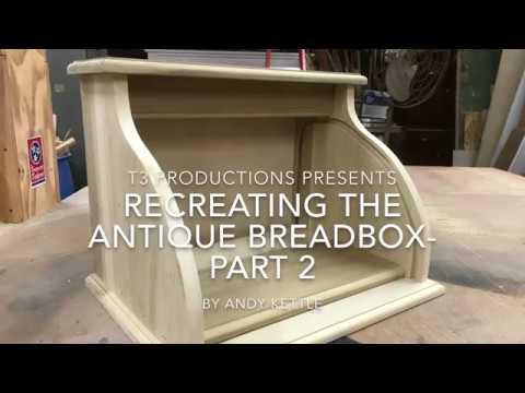Recreating the Antique Breadbox-Part 2 of 2