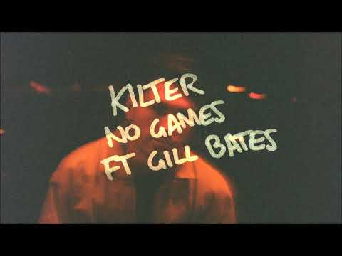 Kilter - No Games feat. Gill Bates (Blanke Remix)