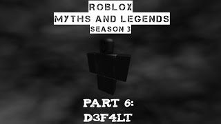 D3F4LT | ROBLOX Myths and Legends season 3 part 6