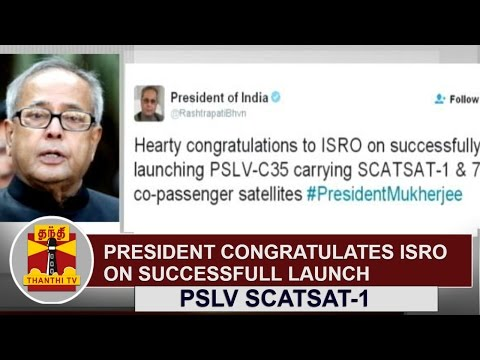 President Pranab Mukherjee congratulates ISRO on Successful Launch of PSLV SCATSAT-1