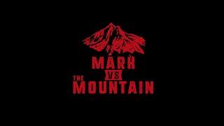 Mark vs The Mountain Trailer