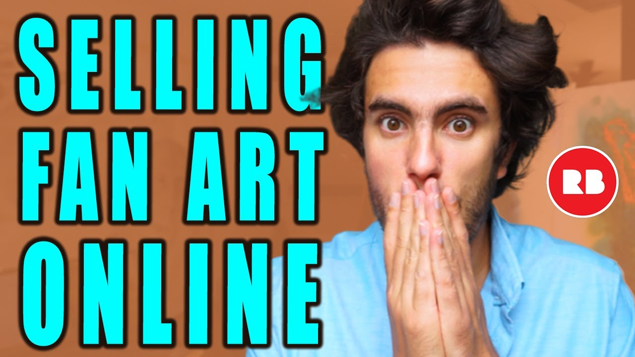 How To Sell Fan Art The Legal Way Copyright Law For Artists Redbubble Fan Art Program Youtube