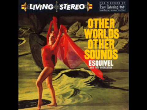 Esquivel - Other Worlds Other Sounds (1958) ~ Poinciana