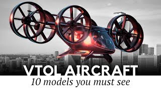 Top 10 Aircraft that Are Starting the VTOL Revolution in Modern Flight