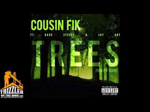Cousin Fik ft. Dave Steezy & Jay Ant - Trees [Thizzler.com Exclusive]