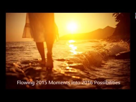 Flowing 2015 Moments into 2016 Possibilities