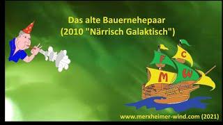 """Das alte Bauernehepaar (2010 """"Närrisch Galaktisch"""")"""