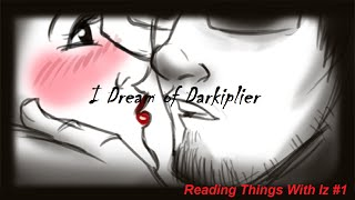 I Dream of Darkiplier: by Iz | Reading Things With Iz #1
