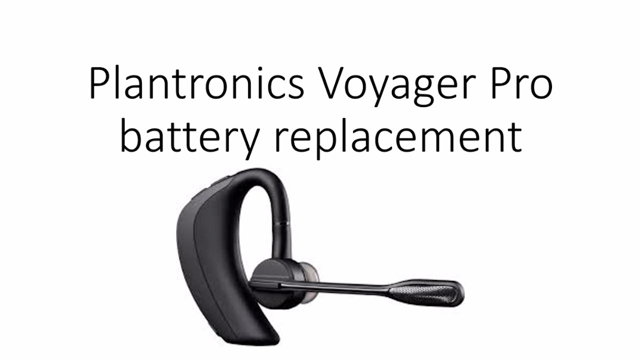 Plantronics Voyager Pro Battery Replacement Youtube