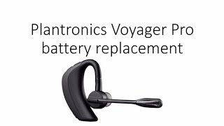 Plantronics Voyager Pro Battery replacement