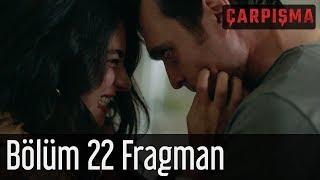 Çarpışma 22 Bölüm Fragman