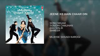 Jeene Ke Hain Chaar Din -{ Mujhse Shaadi Karogi} full Hindi movie song  audio jukebox