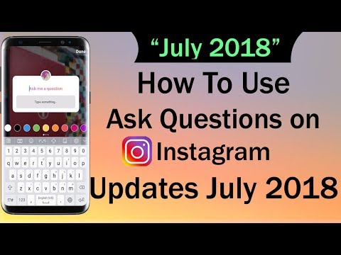 How To Use Ask Questions Feature On Instagram - New Instagram Updates July 2018