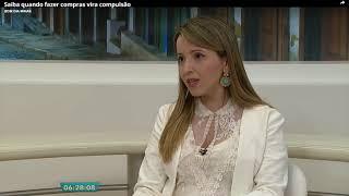 Psicóloga Daniela Queiroz   Entrevista Bom dia Minas - Compulsões