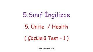 5. Sınıf İngilizce / 5. Ünite / Health / Çözümlü Test-1