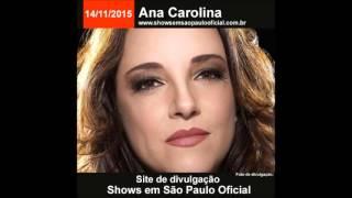 Ana Carolina show dia 14/11/2015 em São Paulo