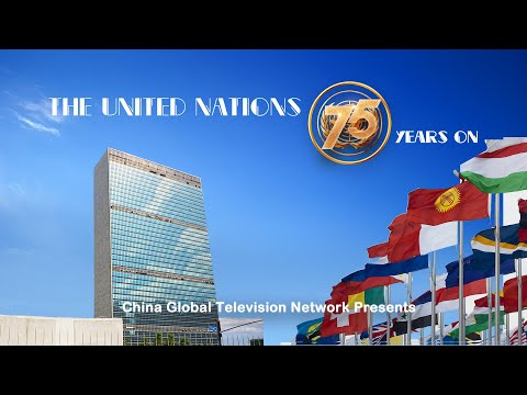 CGTN exclusive documentary: The United Nations 75 years on