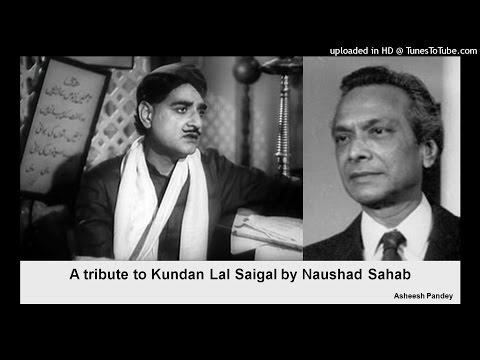 A tribute to Kundan Lal Saigal by Naushad Ali
