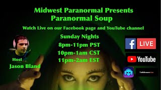 Paranormal Soup Open Lines Night! Call in to the show!
