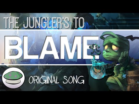 The Jungler's To Blame (Original Song) - The Yordles