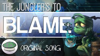 Repeat youtube video The Jungler's To Blame (Original Song) - The Yordles
