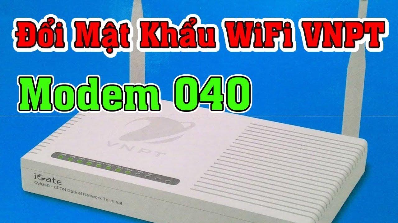 Đổi Mật Khẩu WiFi VNPT Mới Nhất 2019 Modem GW 020 - 040