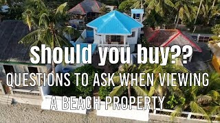 What to ask when viewing a beach house!