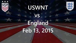 USWNT vs England Feb 13, 2015