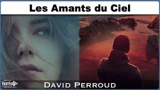 « Les Amants du Ciel » avec David Perroud - NURÉA TV