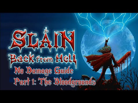 Slain: Back from Hell - No Damage Guide | Part 1: The Bloodgrounds |