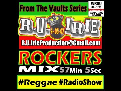 """ROCKERS Mix""  from the ""R.U.IRIE"" radio show - 4-05-2007"