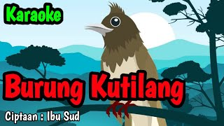 Burung Kutilang - Ciptaan : Ibu Sud | Karaoke