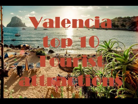 TOP TEN THINGS TO DO IN VALENCIA, SPAIN