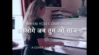 Aaoge Jab Tum O Saajanaa (When you come, O beloved) - cover by Tanya Wells