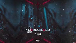 Unresolved - PUNISH †   Official Preview [OUT NOW]