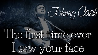 Johnny Cash - The first time ever I saw your face (SR)