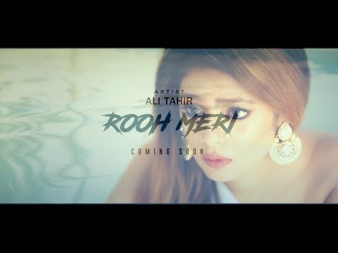 ROOH MERI - OFFICIAL TEASER - ALI TAHIR (2017)