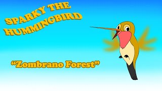 Sparky the Hummingbird - Zambrano Forest   Animated Film (2016)