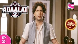 Adaalat 2 - Full Episode 23 - 24th December, 2017
