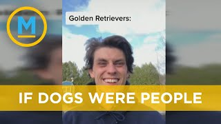 Man posts hilarious videos imitating different dog breeds | Your Morning