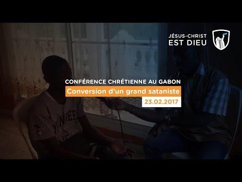 Conversion d'un grand sataniste - Gabon (23/02/17)