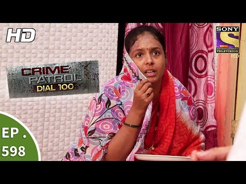 Crime Patrol Dial 100 - क्राइम पेट्रोल - A Wife's Ordeal - Ep 598 - 6th September, 2017
