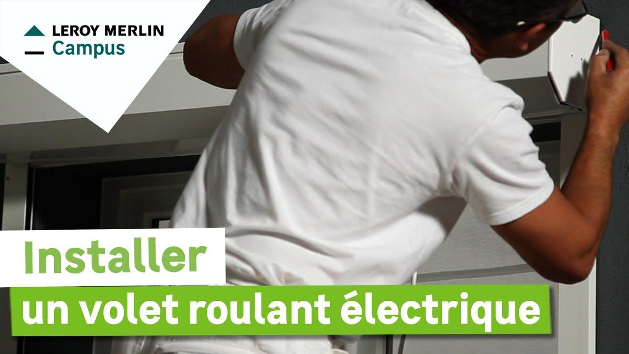 Comment Installer Un Volet Roulant électrique En Façade Leroy Merlin