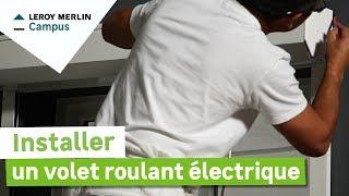 Comment Installer Un Volet Roulant Electrique En Facade Leroy Merlin