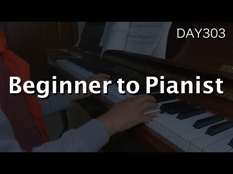 Day 303 : How to Learn Piano + From Beginner to a Pianist