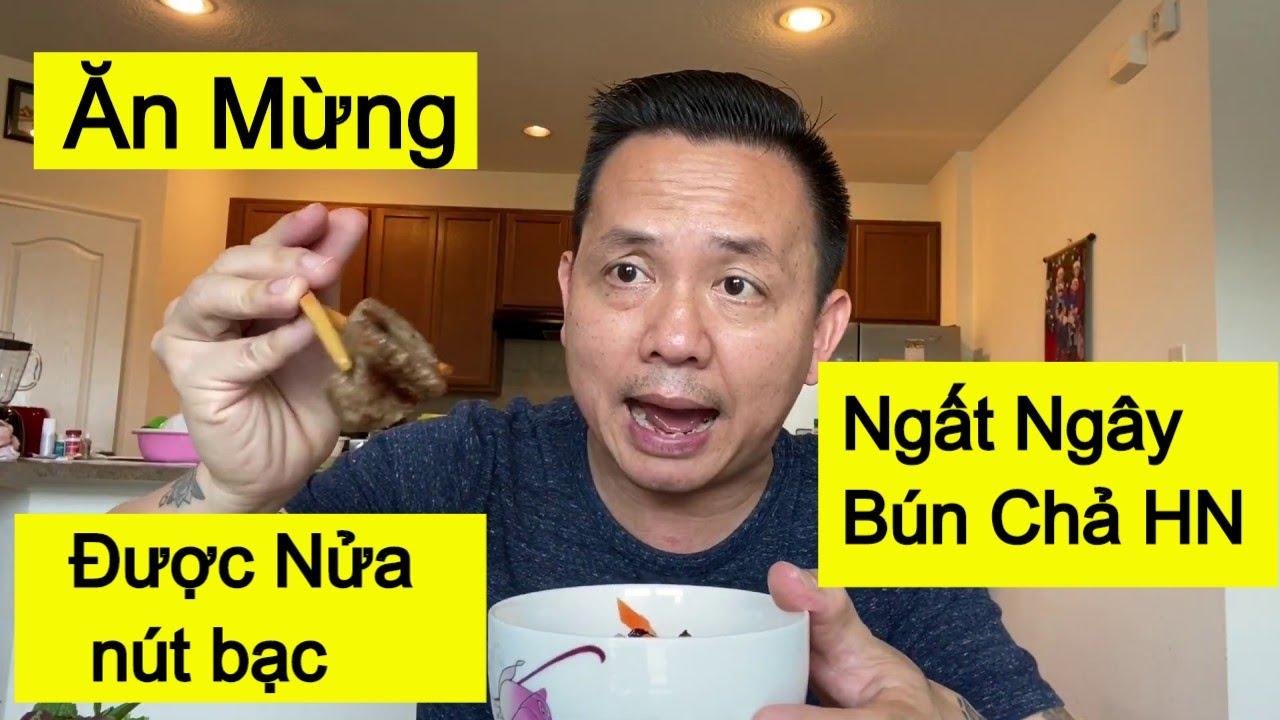 Bún Chả Hà Nội Ngon Ngây Ngất Ăn mừng kênh youtube đạt 50K Sub