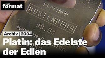 Platin: das Edelste der Edlen - Dokumentation von NZZ Format (2004)