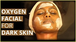 Oxygen Facial For DARK SKIN REJUVENATION (FACIAL TREATMENT)(, 2015-04-07T13:07:38.000Z)