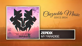 Zepidix - My Paradise (Original Mix)